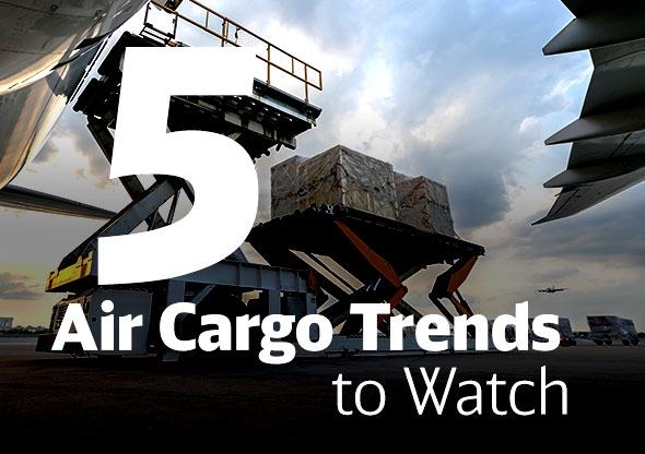 5 Air Cargo Trends